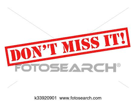 clipart of don t miss it k33920901 search clip art illustration rh fotosearch com Don't Miss This Event Don't Miss Out Logo