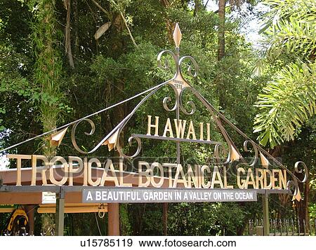 Stock Photograph Of Big Island, Island Of Hawaii, HI, Hawaii, Hamakua  Coast, Hilo, Hawaii Tropical Botanical Garden, Entrance Sign