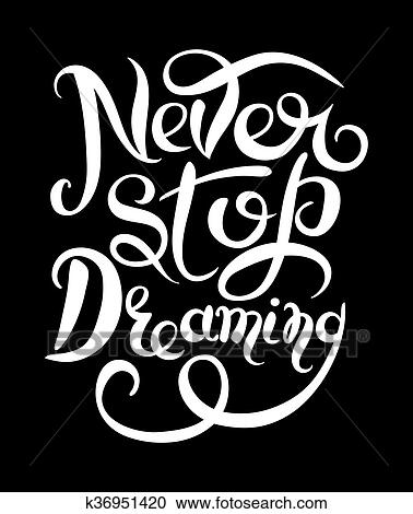 Never stop dreaming Inspirational white text motivational