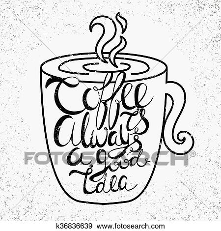 Clip Art Of Quote In The Cupcoffee Is Always A Good Idea Vintage