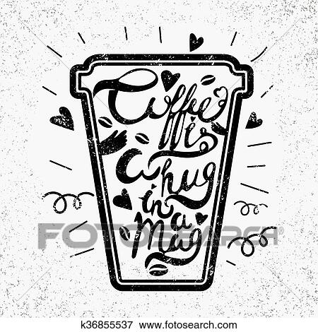 Clip Art Of Quote In The Cupcoffee Is A Hug In A Mug Vintage