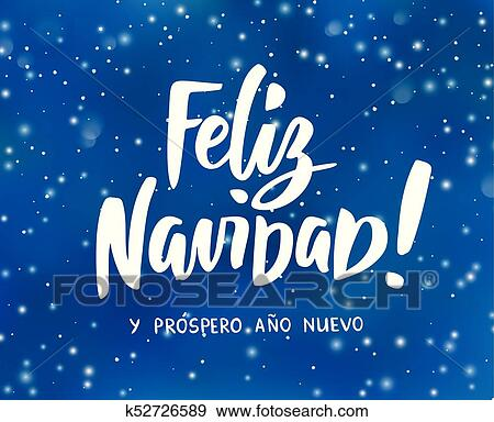 feliz navidad y prospero ano nuevo spanish merry christmas and happy new year hand drawn text holiday greetings quote winter background with falling - Merry Christmas And Happy New Year In Spanish