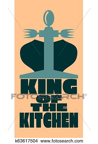 King Of The Kitchen Clipart K63617504 Fotosearch