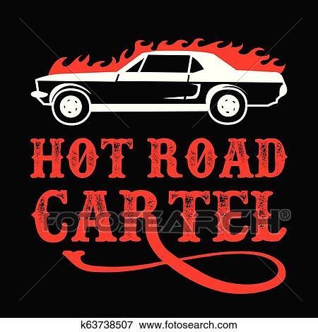Hot Road Cartel Car Quotes Best For Print Design Clip Art