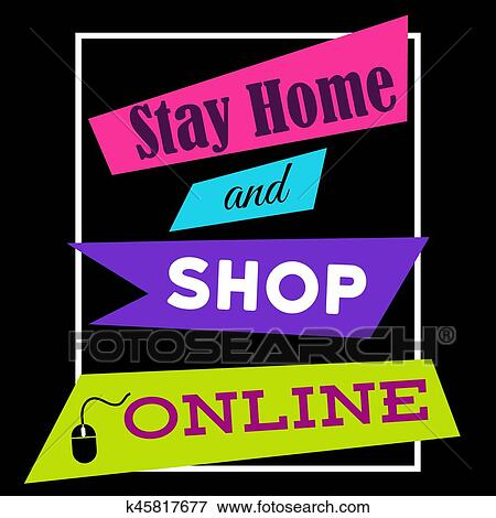 3a601723 Clip Art - Stay home and shop online. Shopping quote. Fotosearch - Search  Clipart