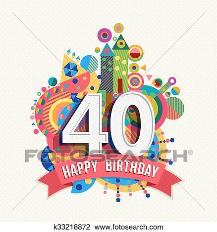 Kaart 40 Jaar Verjaardag.Gelukkige Verjaardag 40 Jaar Begroetende Kaart Poster