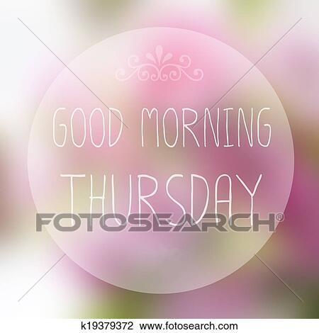 Guten Morgen Donnerstag Auf Verwischen Hintergrund Stock
