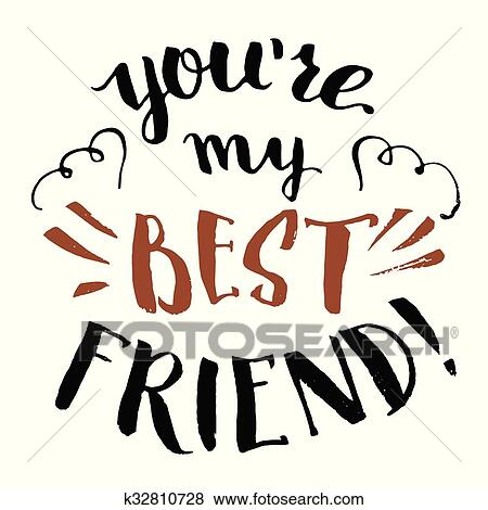 clip art of you re my best friend calligraphy k32810728 search
