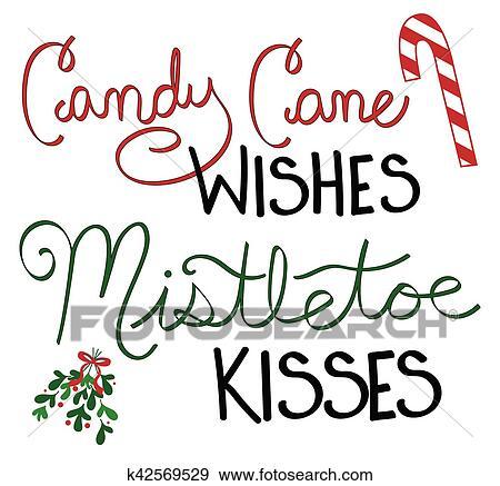 Candy Cane Wishes Mistletoe Kisses Clip Art K42569529 Fotosearch