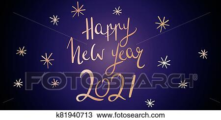 Happy New year 2021 Clipart | k81940713 | Fotosearch