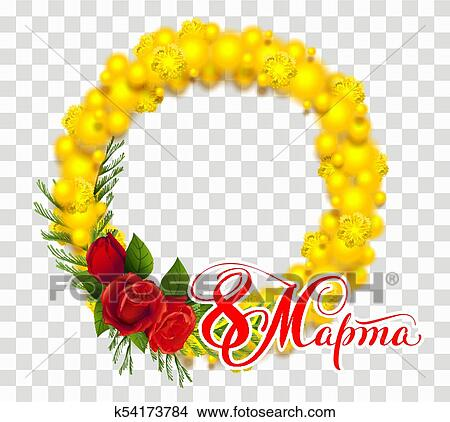 Clipart of march 8 text translation from russian yellow mimosa clipart march 8 text translation from russian yellow mimosa flower wreath fotosearch mightylinksfo