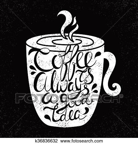 Clipart Of Quote In The Cupcoffee Is Always A Good Idea Vintage