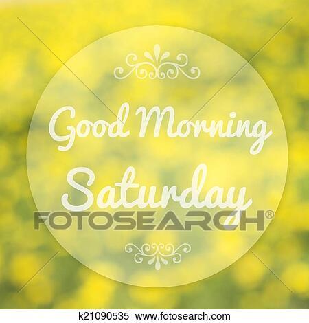 Guten Morgen Samstag Auf Verwischen Hintergrund Stock