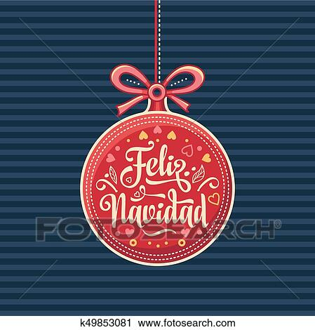 Feliz Navidad Red Christmas Ball With Good Wishes In Spanish Clipart K49853081 Fotosearch