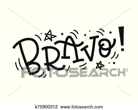 Bravo Hand Written Lettering Acclamation And Success Concept Clipart K75900312 Fotosearch