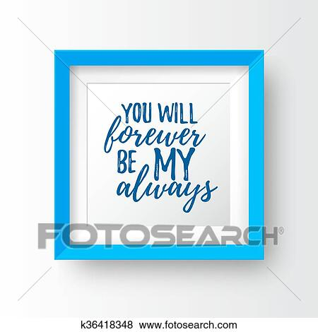 Clip Art Of Romantic Inspirational Quote You Will Forever Be My