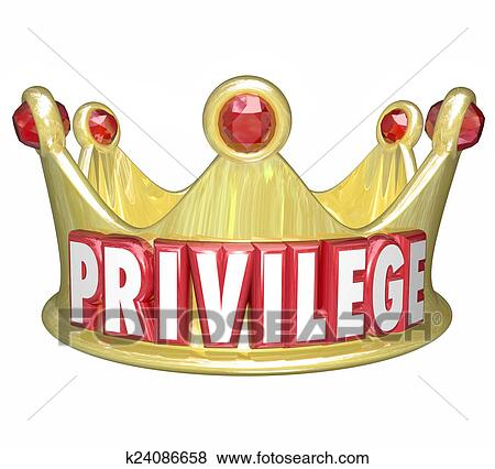 stock illustration of privilege word gold crown upper class rich