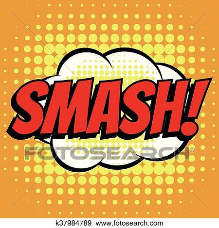 clip art of smash comic book bubble text retro style k37984789