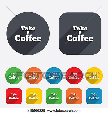 Stock Illustration Of Take A Coffee Sign Icon Coffee Away Symbol