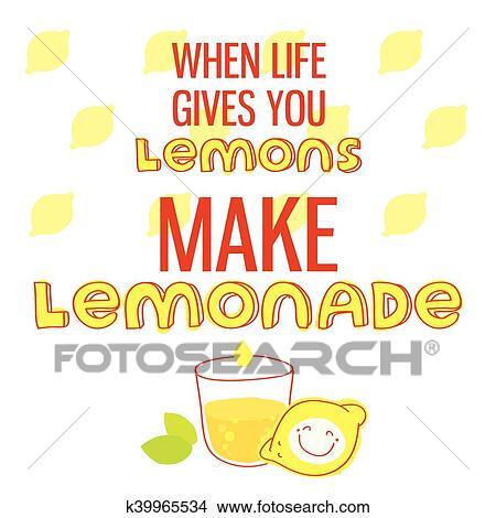 Clipart Of When Life Gives You Lemons Make Lemonade Motivational