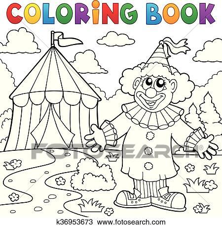 - Coloring Book Clown Near Circus Theme 6 Clipart K36953673 Fotosearch