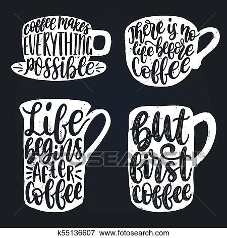 Vector Handwritten Coffee Phrases Set Coffee Quotes Typography In Cup Shape Calligraphy Or Lettering Illustrations Clip Art K55136607 Fotosearch