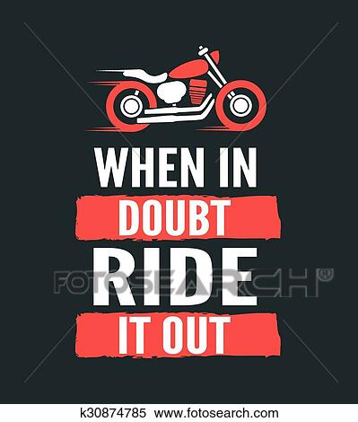 db35a372 Clipart - When in doubt, ride it out - motivational motorcycle quote. Hand  drawn