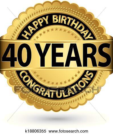 Clipart Alles Gute Geburtstag 40 Jahre Gold Etikett Vektor
