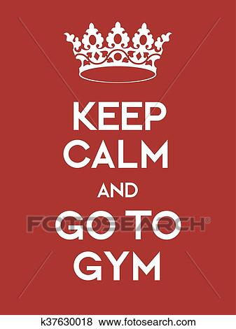 Keep Calm and Go to Gym poster Clip Art