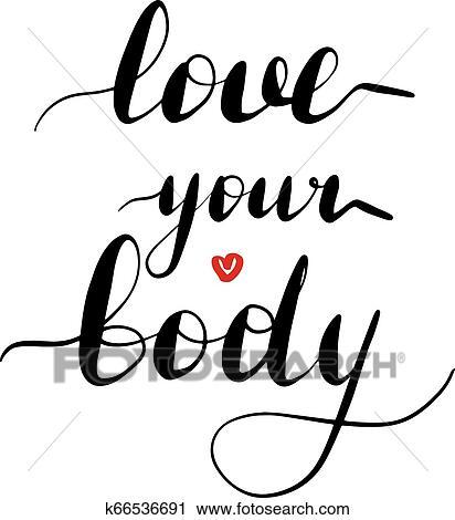 Lettering Inscription Love Your Body Clipart K66536691 Fotosearch