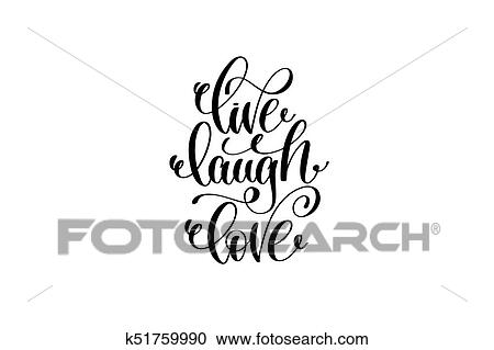 Live laugh love hand written lettering positive quote ...