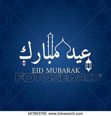 Eid Mubarak Greeting Card Vector Design Ramadan Islam Arabic Holiday Muslim Culture Eid Mubarak Clipart K57853700 Fotosearch