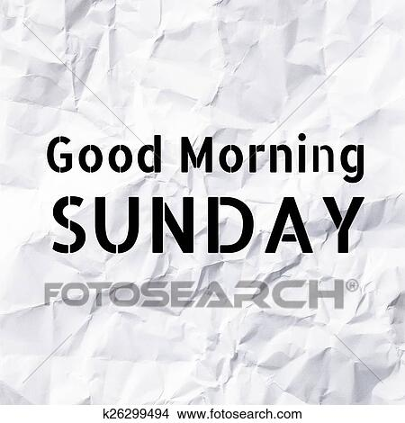 Stock Photo Of Good Morning Sunday On White Paper Texture And