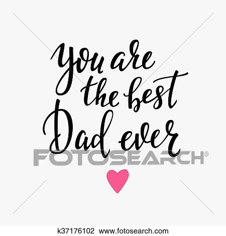 clipart of you are the best dad ever typography k37176102 search