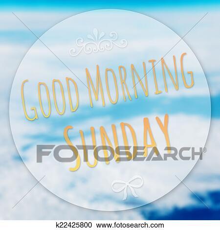 Guten Morgen Sonntag Auf Verwischen Hintergrund Stock