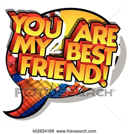 Clip Art Of You Are My Best Friend K52624169 Search Clipart