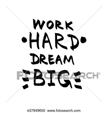 Clipart Of Work Hard Dream Big Lettering Motivational Quote Black