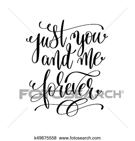 Clip Art Of Just You And Me Forever Hand Lettering Romantic Quote