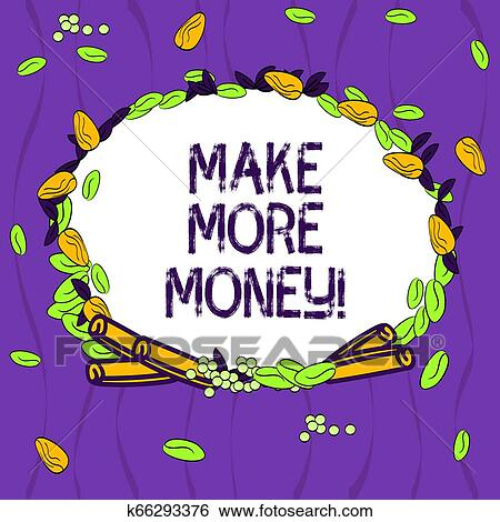 Conceptual hand writing showing Make More Money  Business photo showcasing  Increase your incomes salary benefits Work harder Ambition Wreath Made of