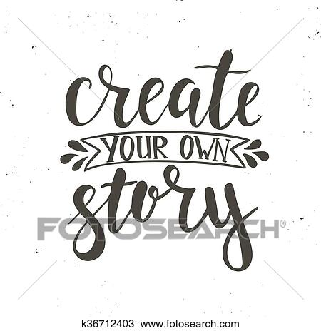 Clipart Of Create Your Own Story Hand Drawn Typography Poster