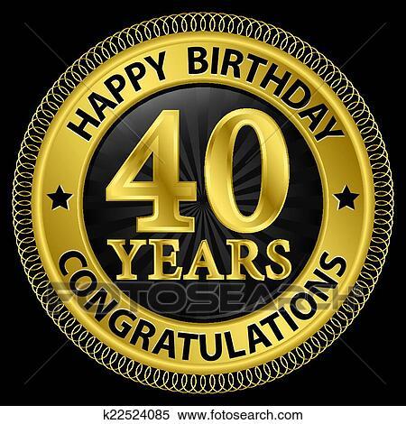40 Jahre Alles Gute Geburtstag Gluckwunsche Gold Etikett