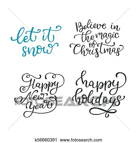 Set of hand drawn vector quotes. Let it snow. Believe in the magic of  Christmas. Happy new year. Happy holidays. Isolated calligraphy on white ...