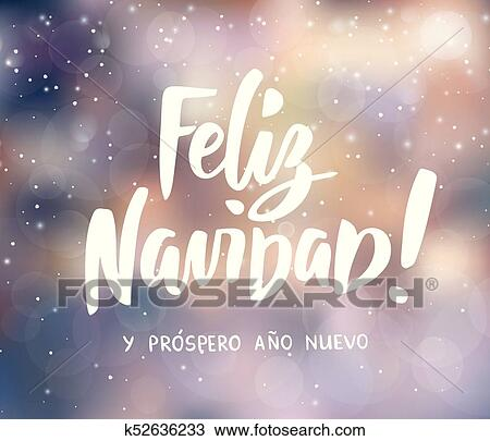 feliz navidad y prospero ano nuevo spanish merry christmas and happy new year text hand drawn letters holiday greetings blurred winter background