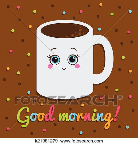 Good Morning Inscription Card Smiling With A Cup Of Coffee Clip