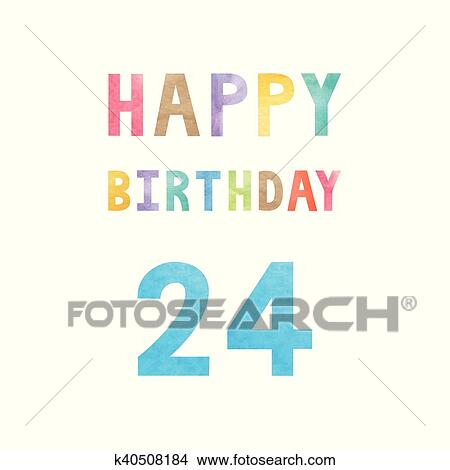 clipart of happy 24th birthday anniversary card k40508184 search