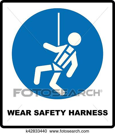 Clipart Of Wear Safety Harness Sign K42833440 Search Clip Art