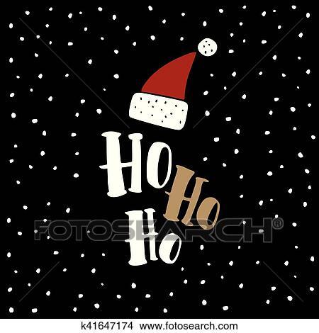 Sfondi Babbo Natale.Divertente Natale Cartolina Auguri Invitation Mano Disegnato Babbo Natale Cappello Rosso Con Ho Ho Text Sfondo Nero Con Cadere Snow Clipart K41647174 Fotosearch
