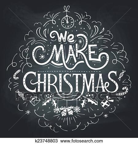 Christmas Chalkboard.We Make Christmas Chalkboard Label Clipart