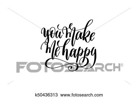 You Make Me Happy Hand Written Lettering Inscription Clipart