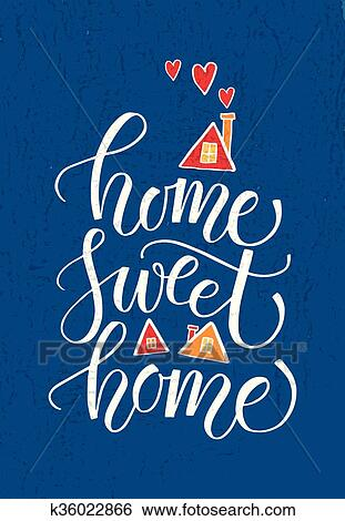 Quote Home Sweet Home Clip Art K36022866 Fotosearch
